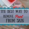 The Best Way To Remove Paint From Skin