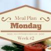 Meal Plan Monday Week #2