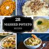 28 Mashed Potato Recipes