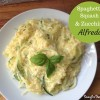 Spaghetti Squash and Zucchini Alfredo