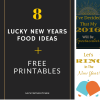 8 Lucky New Years Day Food Ideas + FREE Printables!