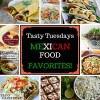 Tasty Tuesdays - Mexican Favorites!