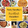Tasty Tuesdays - Breakfast Favorites!