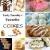 Tasty Tuesdays - Favorite Cookies