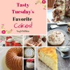 Tasty Tuesdays - Favorite Cakes