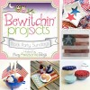 Bewitchin' Projects Block Party #39 - 4th of July Kitchen Crafts