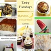 Tasty Tuesday's - Banana Favorites!