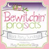Bewitchin' Projects Block Party #43 - Favorite Pizza Recipes