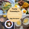 Tasty Tuesday's - Favorite Egg Recipes!