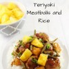 Super Easy Slow Cooker Teriyaki Meatballs and Rice