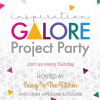 Inspiration Galore Project Party #80– April 23rd.
