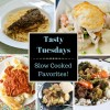 Tasty Tuesday's - Slow Cooked Favorites!