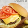 The Best Burger Recipe!