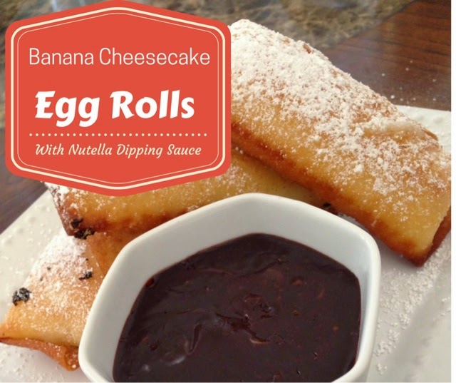 Banana Cheesecake Egg Rolls With Nutella Dipping Sauce - Savvy In ...