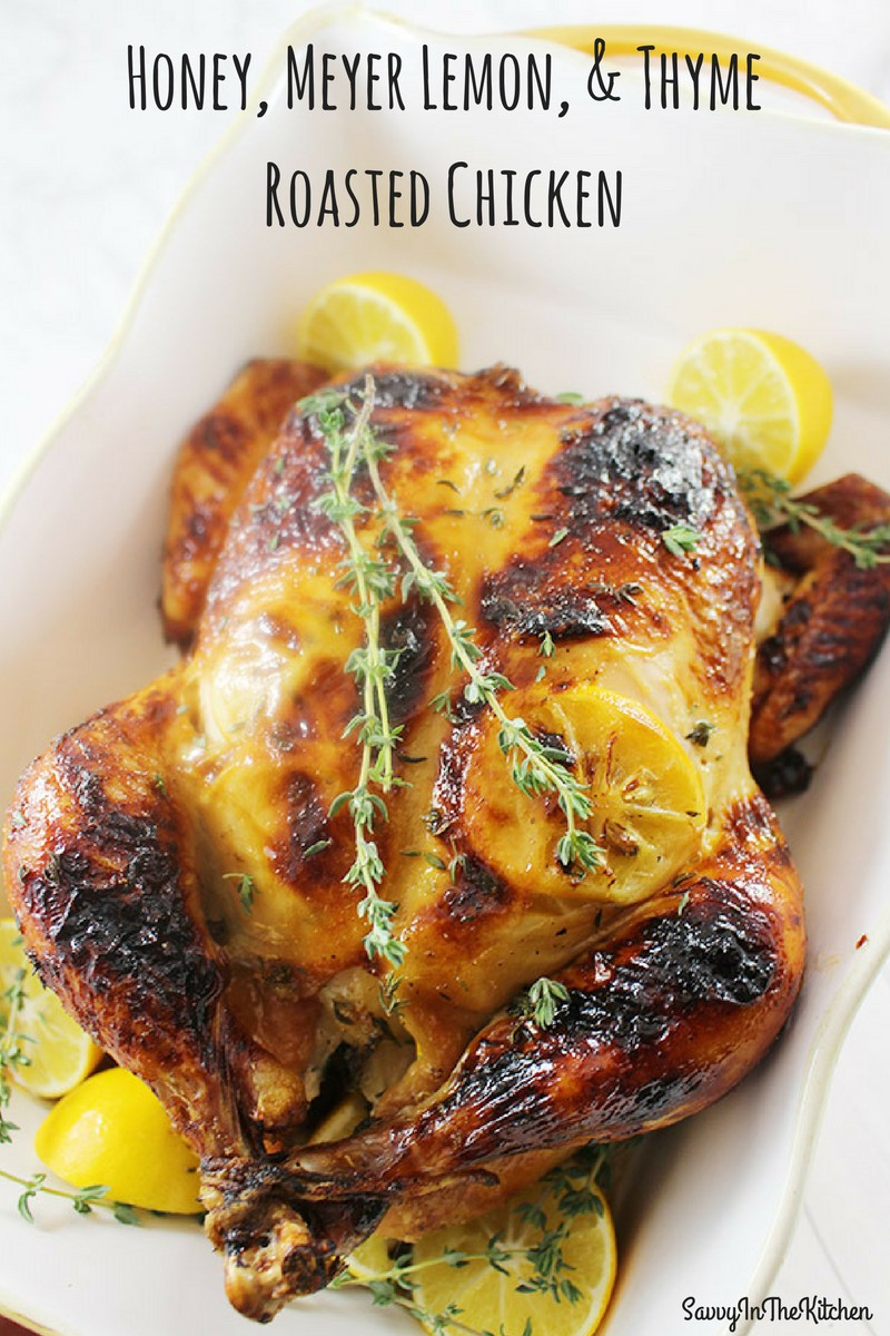 Honey, Meyer Lemon, and Thyme Roasted Chicken - Savvy In The Kitchen