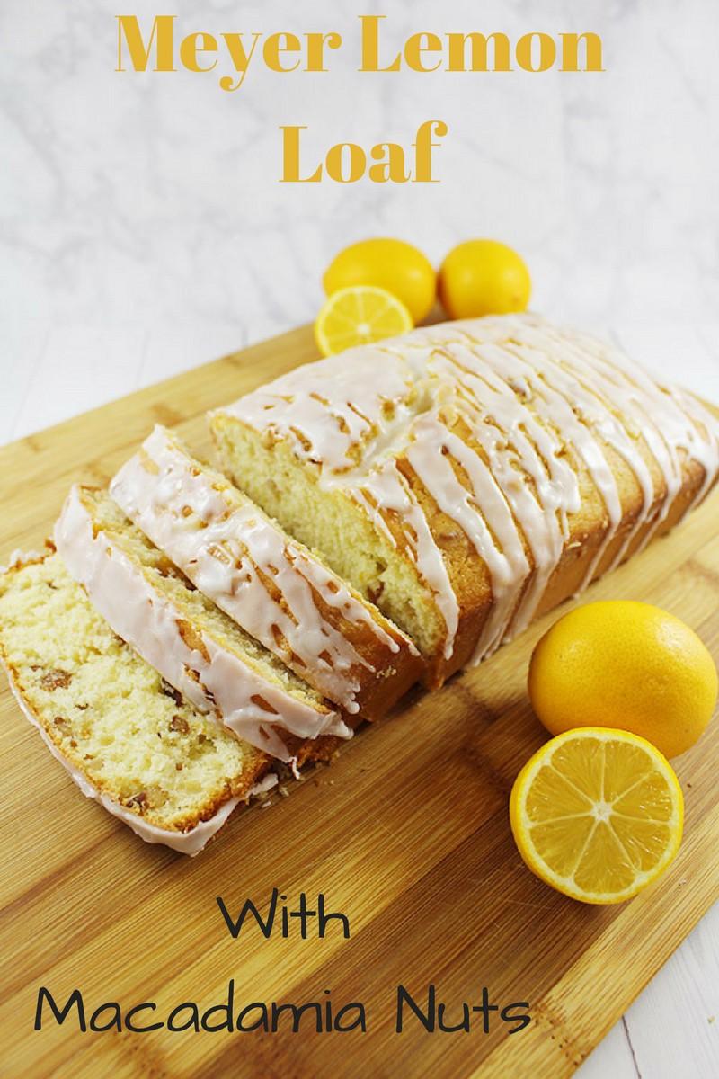 Meyer Lemon Loaf with Macadamia Nuts