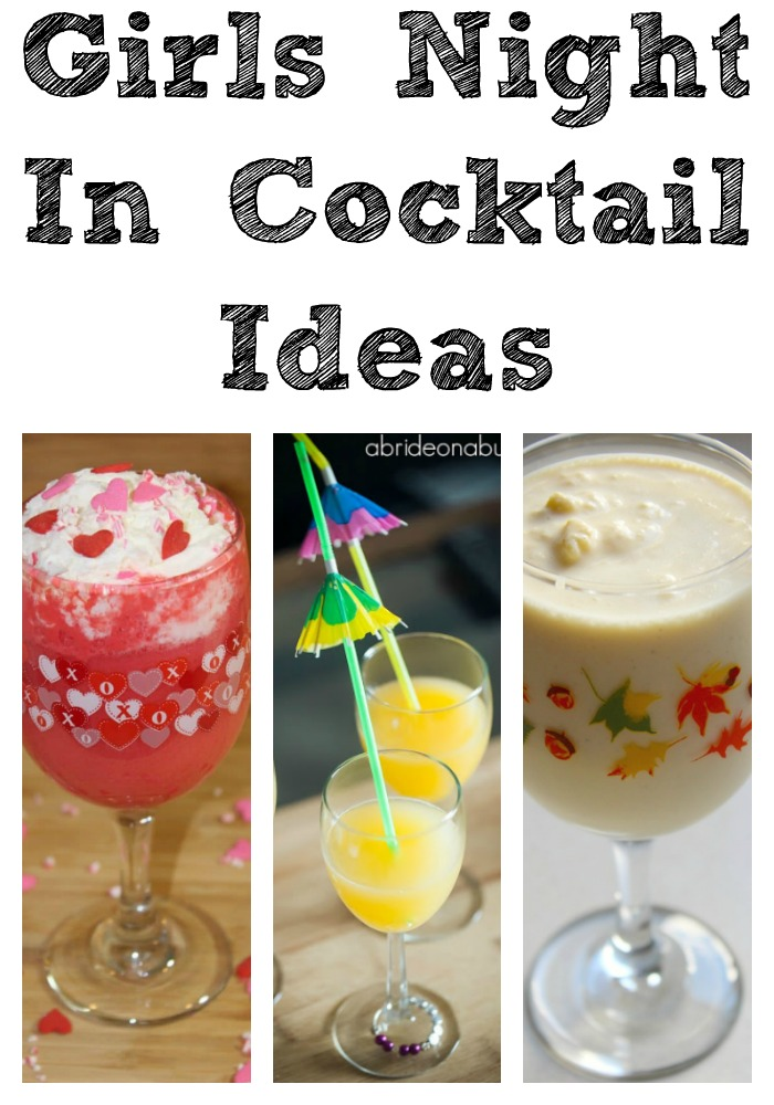 Girls Night In Cocktail Ideas!