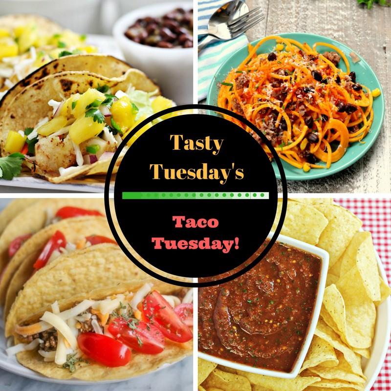 Tasty Tuesday's - Taco Tuesday!