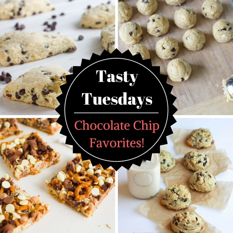 Tasty Tuesdays - Chocolate Chip Favorites!
