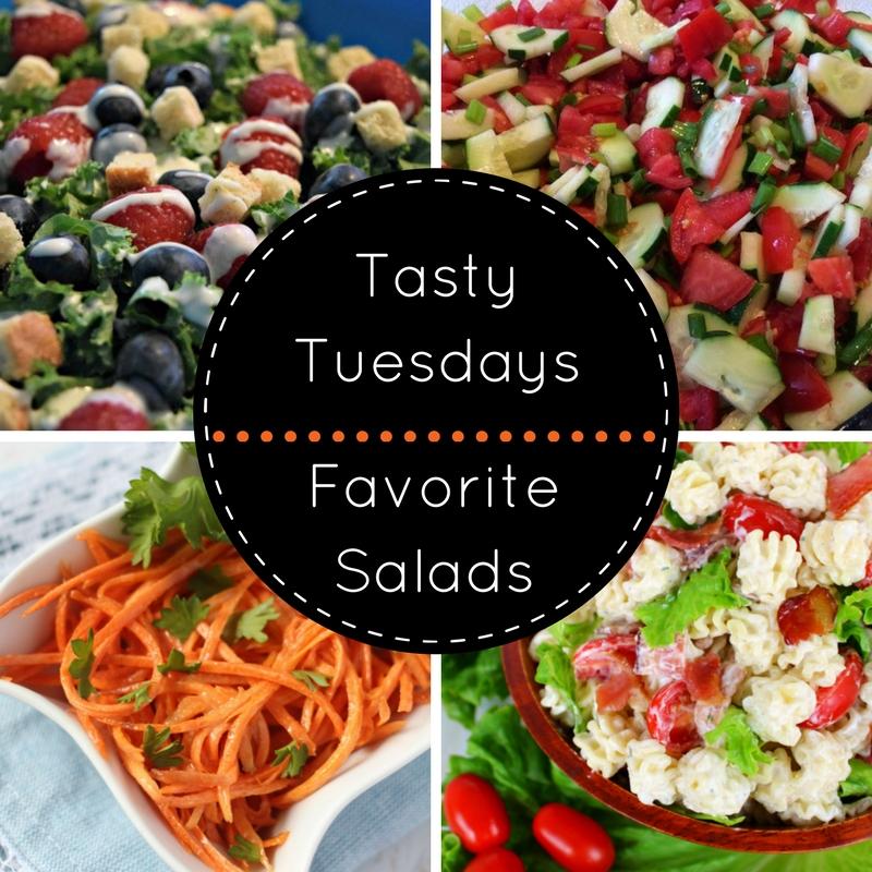 Tasty Tuesday's - Favorite Salads!
