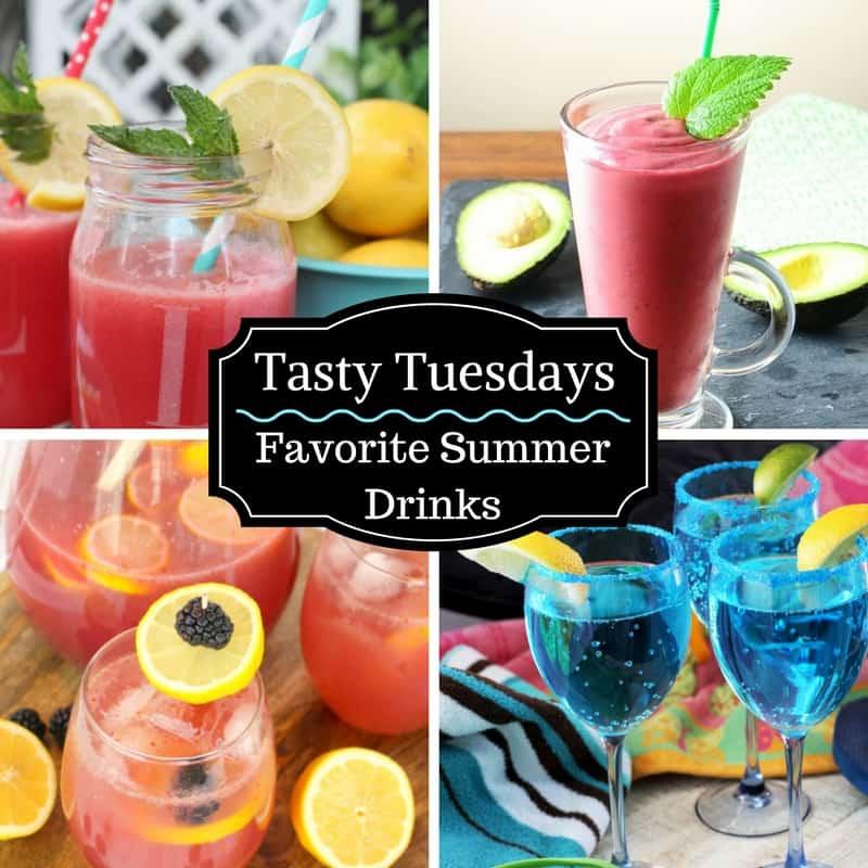 Tasty Tuesday's - Favorite Summer Drinks!