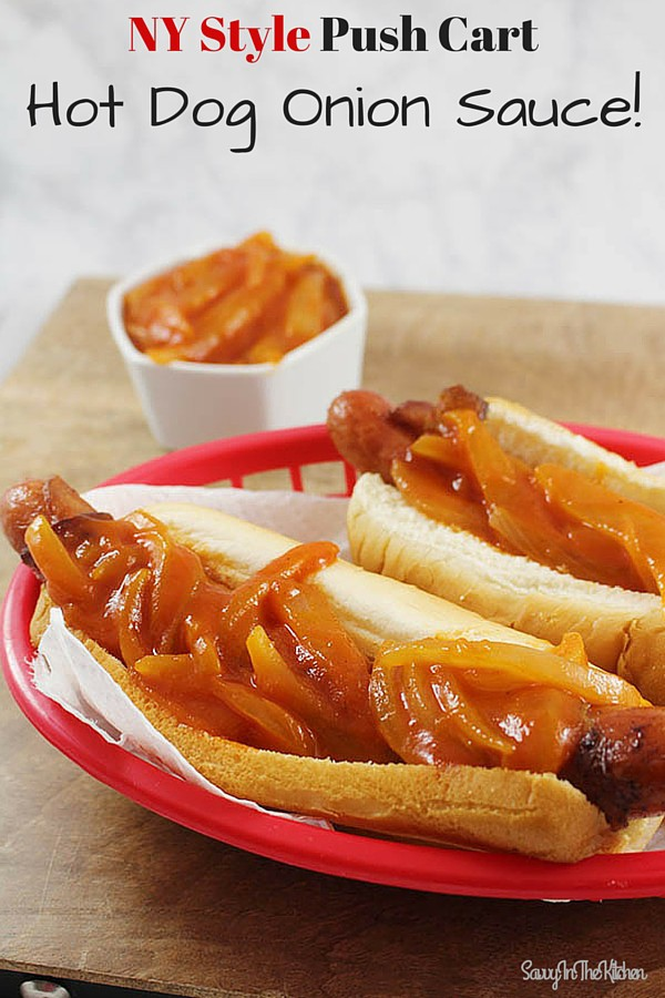 Ny Style Push Cart Hot Dog Onion Sauce Savvy In The Kitchen